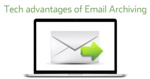 Advantages of Email Archiving