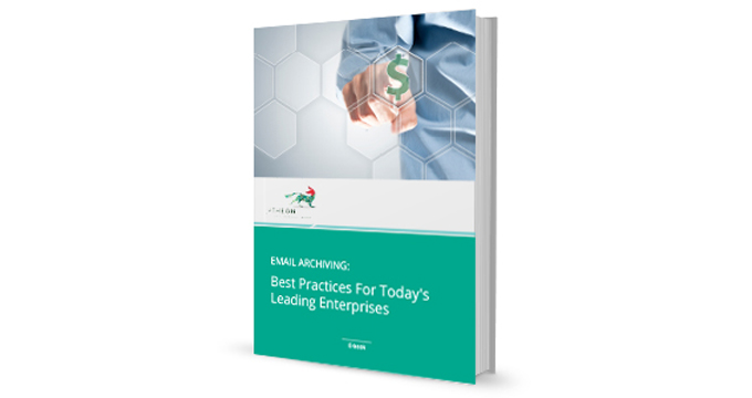 Email Archiving: Best Practices For Today's Leading Enterprises [eBook]