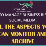 How to Manage Business Risks on Social Media: All the Aspects You Can Monitor and Archive [Infographic]