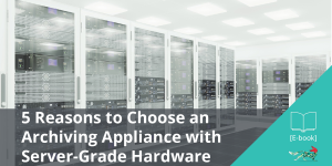 5-Reasons-to-Choose-an-Archiving-Appliance-with-Server-Grade-Hardware-eBook-SM