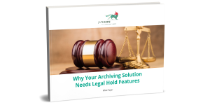 Why-Your-Archiving-Solution-Needs-Legal-Hold-Features-WP-SM