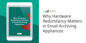 Why Hardware Redundancy Matters in Email Archiving Appliances cover SM