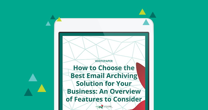 How to Choose the Best Email Archiving Solution for Your Business: An Overview of Features to Consider [Whitepaper]