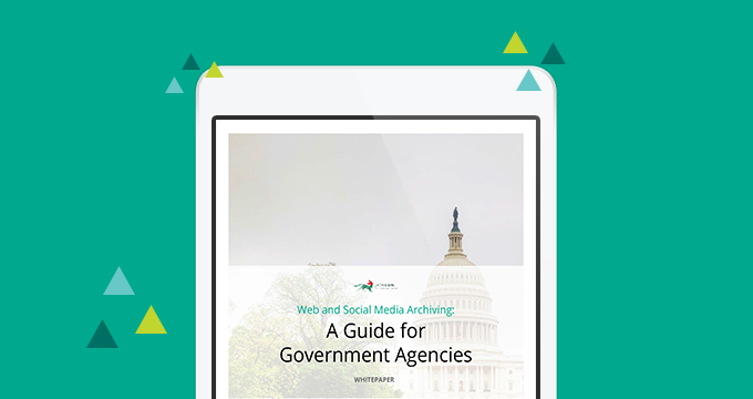 Web and Social Media Archiving: A Guide for Government Agencies [Whitepaper]