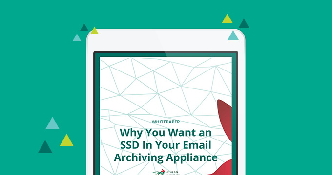 Why You Want an SSD In Your Email Archiving Appliance website