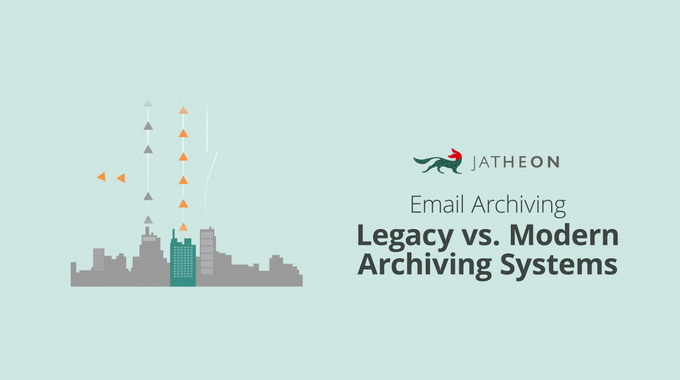 Email Archiving – Legacy vs. Modern Archiving Systems