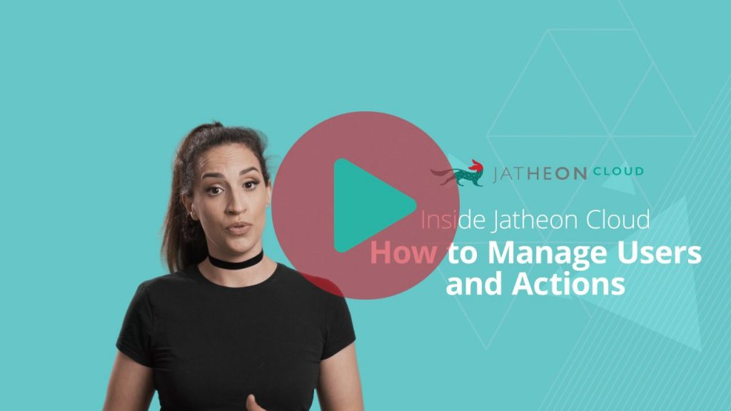 Jatheon Cloud How to Manage Users and Actions Video
