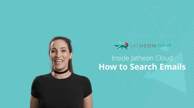 Cloud Email Archiving – How to Search Emails on Jatheon Cloud