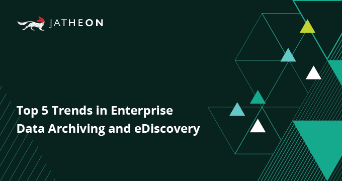 enterprise data archiving and ediscovery